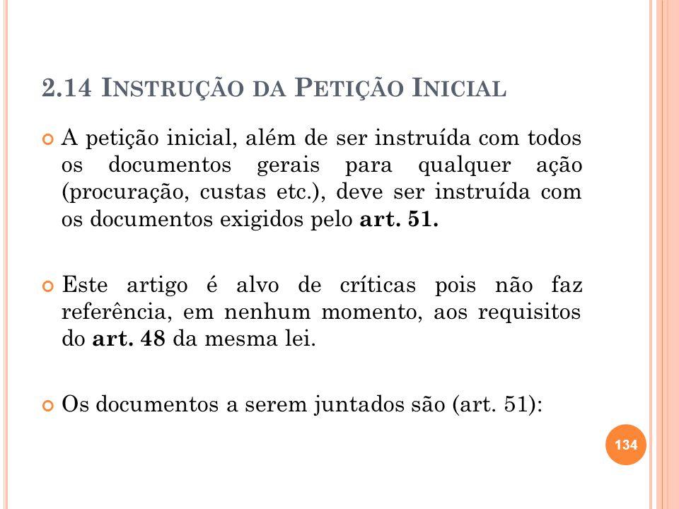 2.14 I NSTRUÇÃO DA P ETIÇÃO I NICIAL A petição inicial, além de ser instruída com todos os documentos gerais para qualquer ação (procuração, custas et
