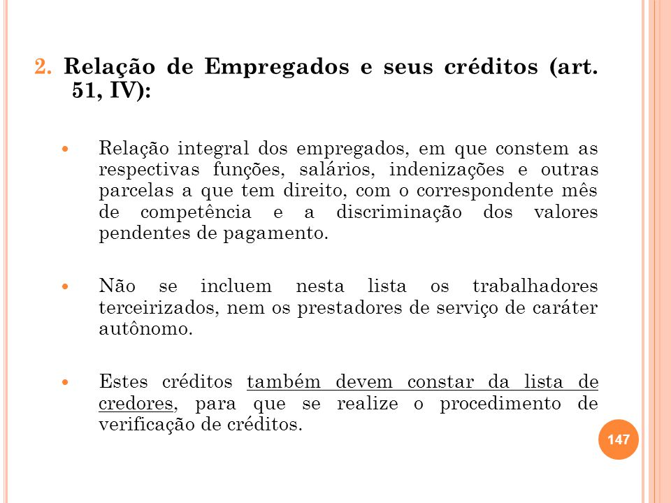 2. Relação de Empregados e seus créditos (art. 51, IV): Relação integral dos empregados, em que constem as respectivas funções, salários, indenizações