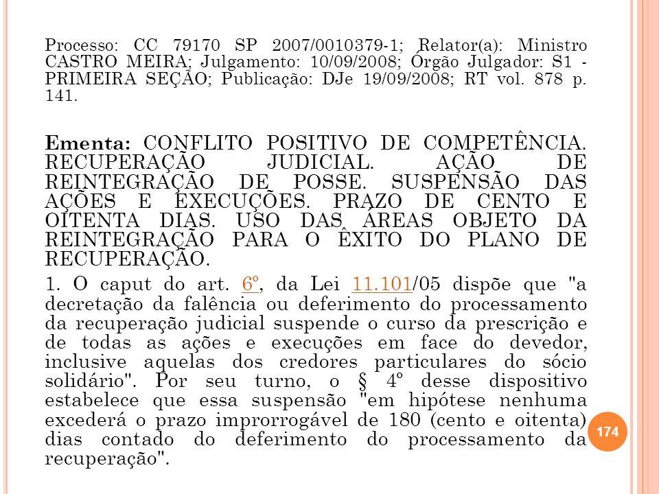 Processo: CC 79170 SP 2007/0010379-1; Relator(a): Ministro CASTRO MEIRA; Julgamento: 10/09/2008; Órgão Julgador: S1 - PRIMEIRA SEÇÃO; Publicação: DJe