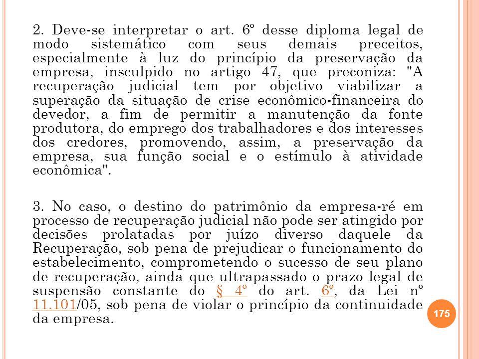 2. Deve-se interpretar o art. 6º desse diploma legal de modo sistemático com seus demais preceitos, especialmente à luz do princípio da preservação da