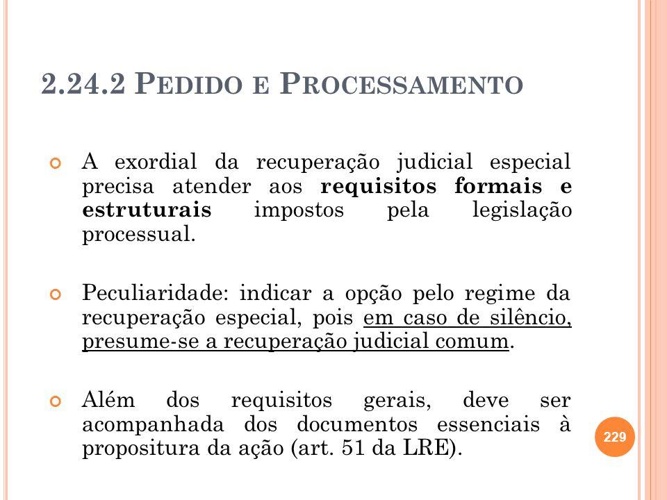 2.24.2 P EDIDO E P ROCESSAMENTO A exordial da recuperação judicial especial precisa atender aos requisitos formais e estruturais impostos pela legisla