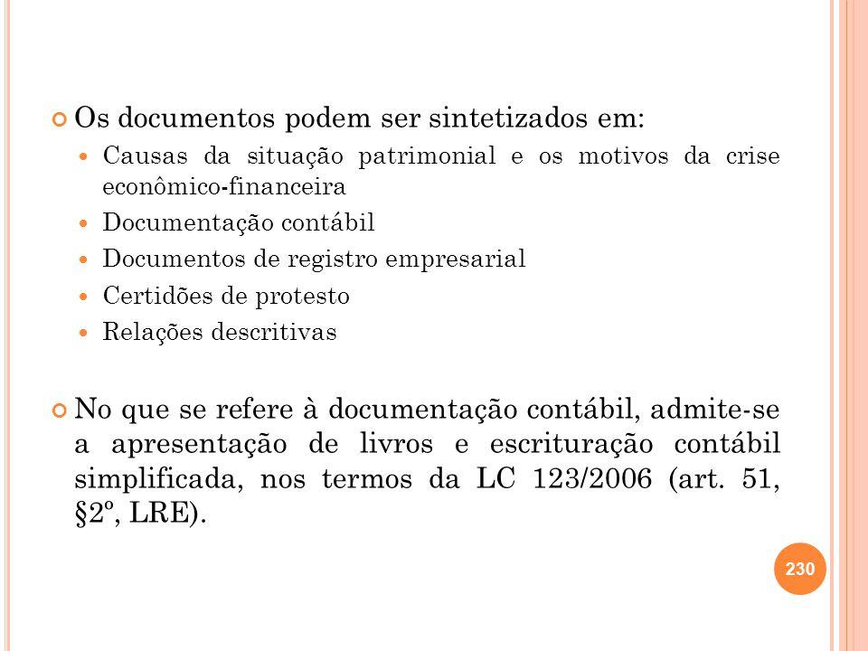 230 Os documentos podem ser sintetizados em: Causas da situação patrimonial e os motivos da crise econômico-financeira Documentação contábil Documento