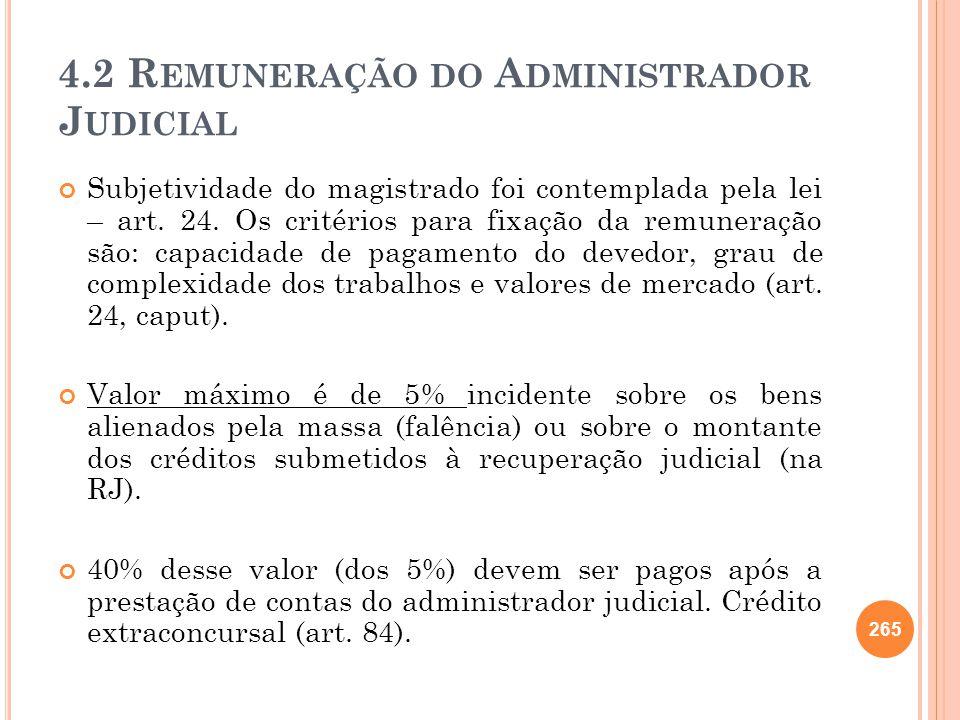 4.2 R EMUNERAÇÃO DO A DMINISTRADOR J UDICIAL Subjetividade do magistrado foi contemplada pela lei – art. 24. Os critérios para fixação da remuneração