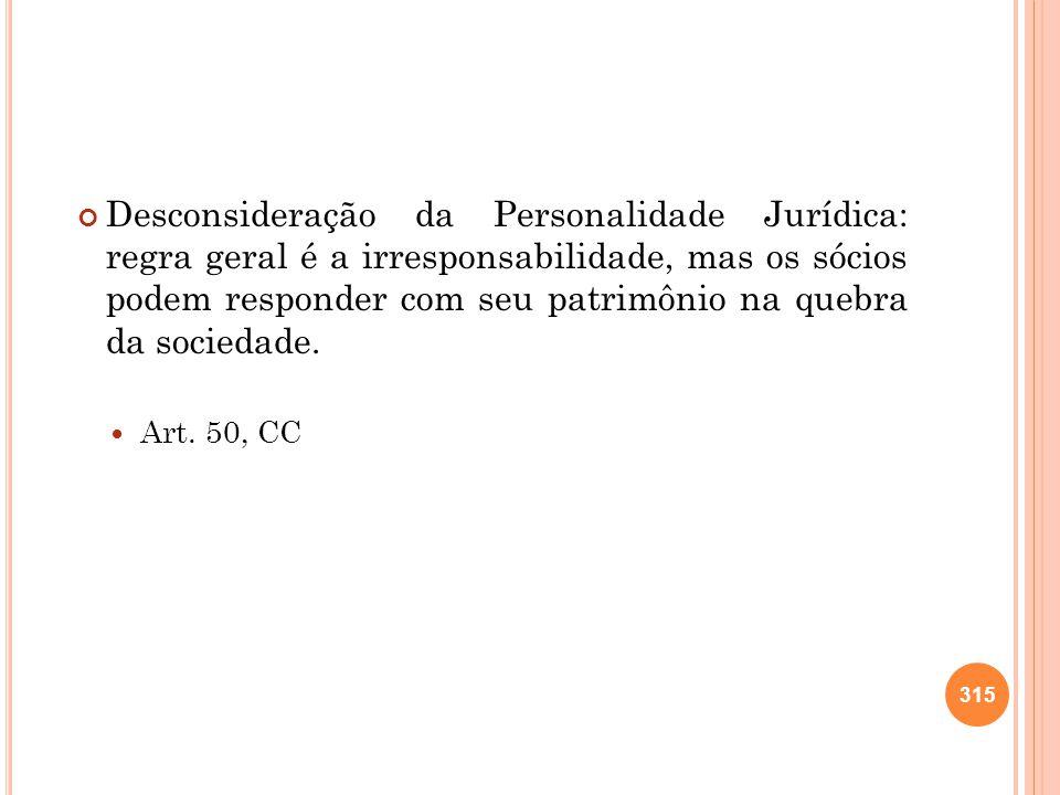Desconsideração da Personalidade Jurídica: regra geral é a irresponsabilidade, mas os sócios podem responder com seu patrimônio na quebra da sociedade