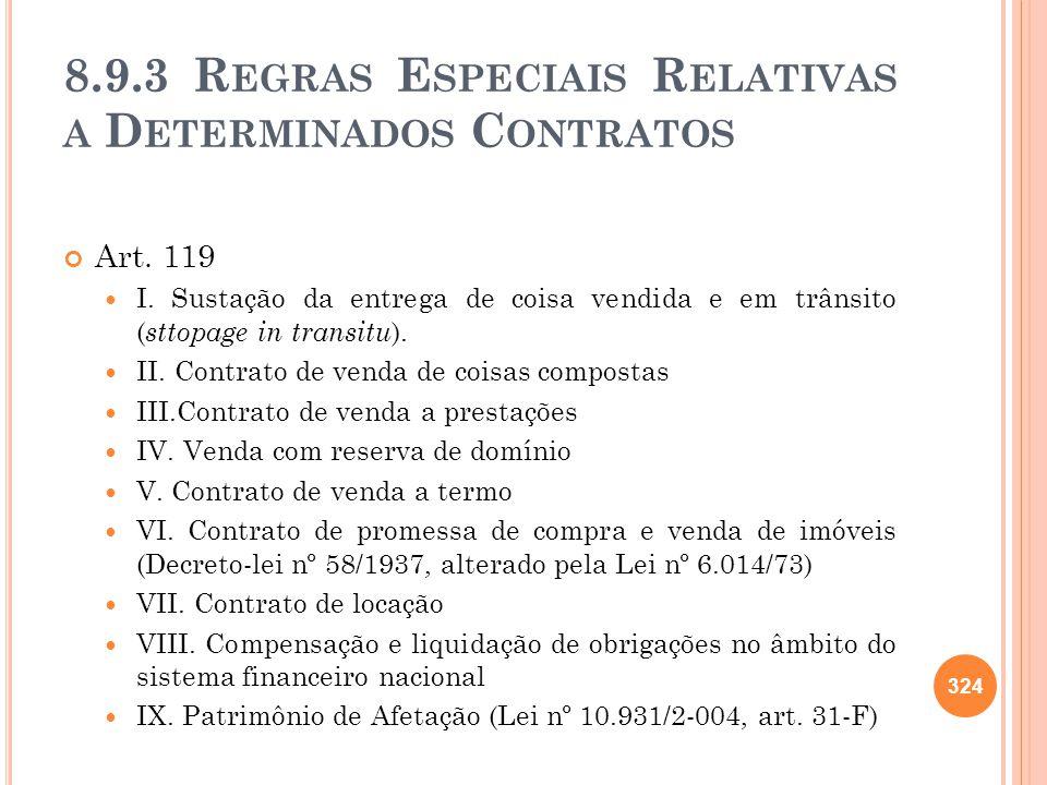 8.9.3 R EGRAS E SPECIAIS R ELATIVAS A D ETERMINADOS C ONTRATOS Art. 119 I. Sustação da entrega de coisa vendida e em trânsito ( sttopage in transitu )