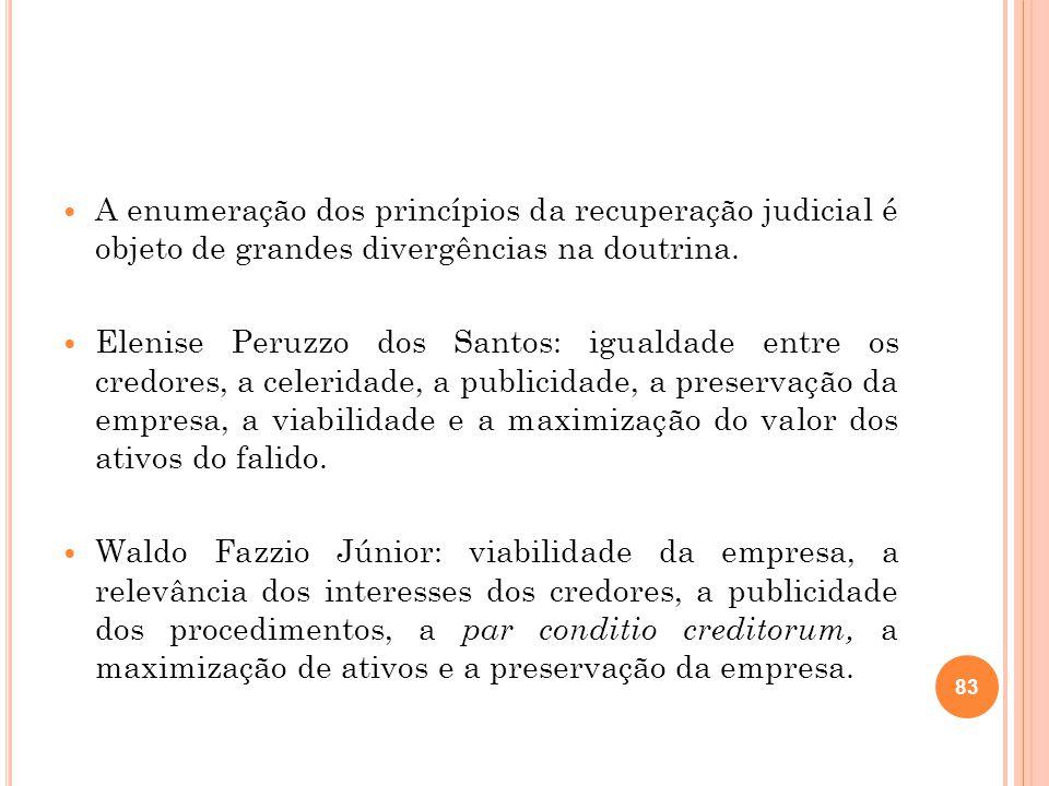 A enumeração dos princípios da recuperação judicial é objeto de grandes divergências na doutrina. Elenise Peruzzo dos Santos: igualdade entre os credo