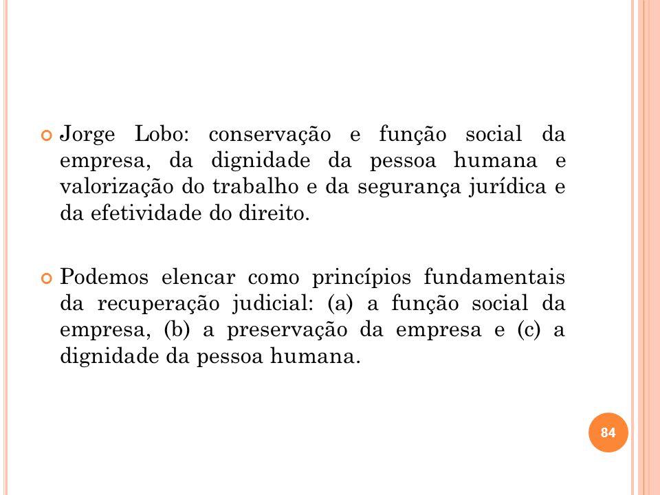 Jorge Lobo: conservação e função social da empresa, da dignidade da pessoa humana e valorização do trabalho e da segurança jurídica e da efetividade d