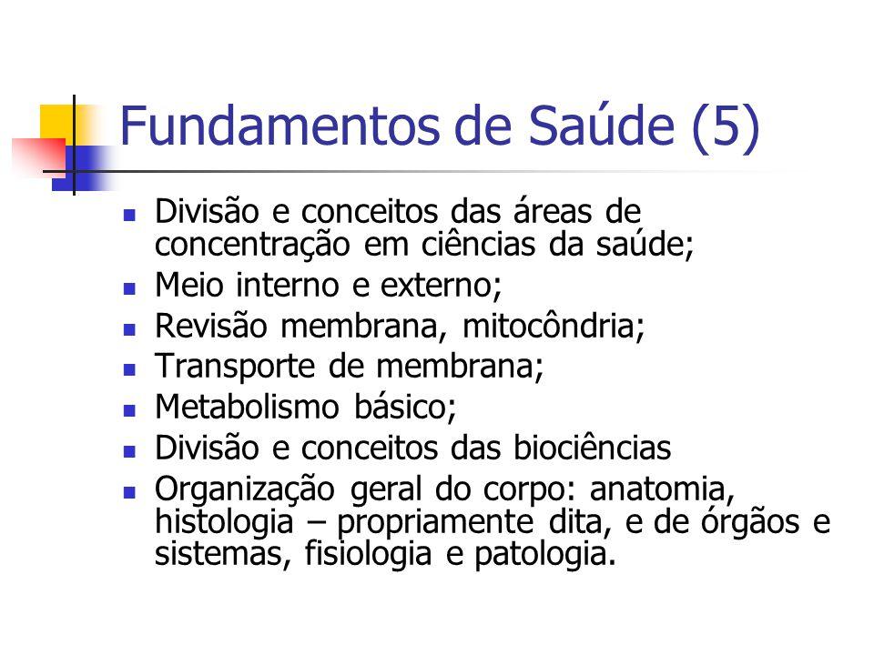 Fundamentos de Saúde (5) Divisão e conceitos das áreas de concentração em ciências da saúde; Meio interno e externo; Revisão membrana, mitocôndria; Tr
