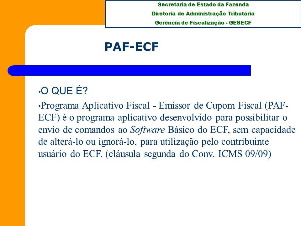 Secretaria de Estado da Fazenda Diretoria de Administração Tributária Gerência de Fiscalização - GESECF O QUE É.