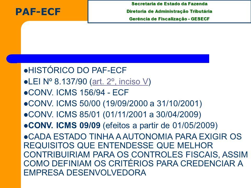 Secretaria de Estado da Fazenda Diretoria de Administração Tributária Gerência de Fiscalização - GESECF PAF-ECF HISTÓRICO DO PAF-ECF LEI Nº 8.137/90 (art.