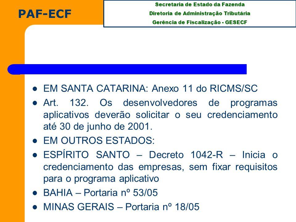 Secretaria de Estado da Fazenda Diretoria de Administração Tributária Gerência de Fiscalização - GESECF EM SANTA CATARINA: Anexo 11 do RICMS/SC Art.