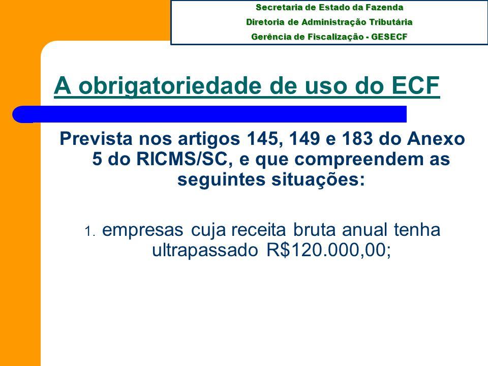 Secretaria de Estado da Fazenda Diretoria de Administração Tributária Gerência de Fiscalização - GESECF DEFINIÇÕES DOS PAF-ECF (Conv.