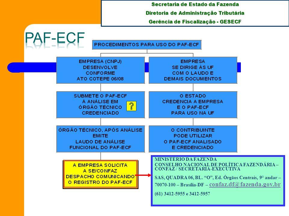 Secretaria de Estado da Fazenda Diretoria de Administração Tributária Gerência de Fiscalização - GESECF MINISTÉRIO DA FAZENDA CONSELHO NACIONAL DE POLÍTICA FAZENDÁRIA – CONFAZ / SECRETARIA-EXECUTIVA SAS, QUADRA 06, BL.