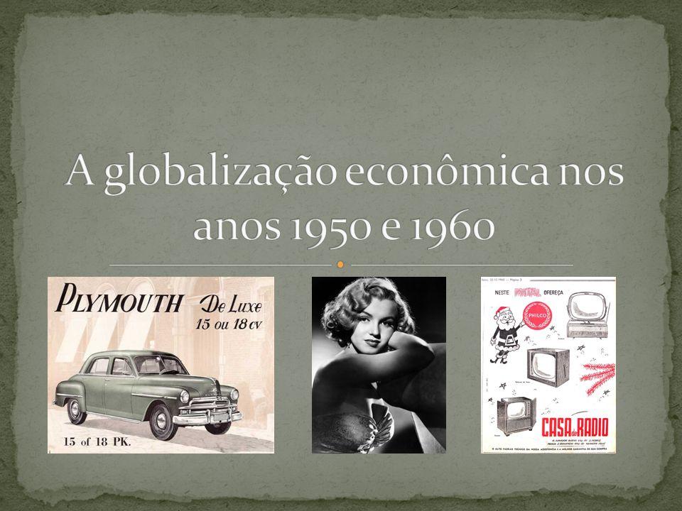 A intensificação do processo de globalização da economia capitalista nos anos 1950 e 1960 deveu-se principalmente ao expressivo aumento e à internacionalização dos fluxos de capitais no pós-guerra, como resultado: Da instituição – por iniciativa norte-americana – de planos de ajuda econômica, como o Marshall, na Europa Ocidental, e o Colombo, no Japão (o grande parceiro econômico dos Estados Unidos na Ásia); Da expansão do processo de internacionalização das grandes empresas transnacionais, primeiro norte-americanas e posteriormente europeias e japonesas, que abriram filiais em vários países do mundo; Da formação – também por iniciativa norte-americana – de instituições para funcionarem como suporte financeiro ao mundo capitalista, como o FMI e o Bird.