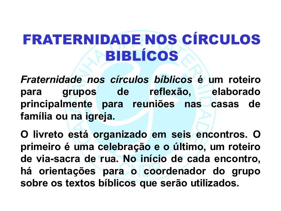 Fraternidade nos círculos bíblicos é um roteiro para grupos de reflexão, elaborado principalmente para reuniões nas casas de família ou na igreja. O l