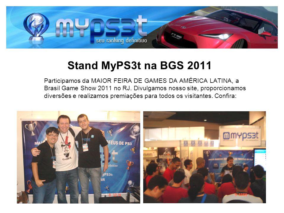 Stand MyPS3t na BGS 2011 Participamos da MAIOR FEIRA DE GAMES DA AMÉRICA LATINA, a Brasil Game Show 2011 no RJ. Divulgamos nosso site, proporcionamos