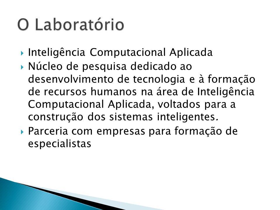 Inteligência Computacional Aplicada Núcleo de pesquisa dedicado ao desenvolvimento de tecnologia e à formação de recursos humanos na área de Inteligên