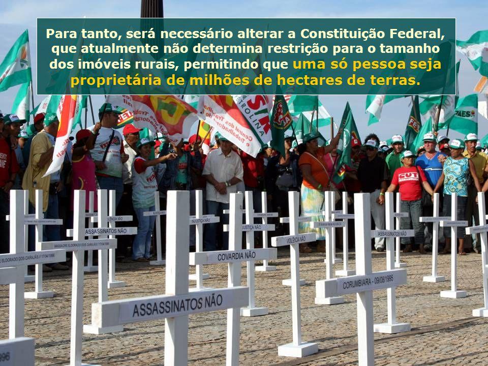 Para tanto, será necessário alterar a Constituição Federal, que atualmente não determina restrição para o tamanho dos imóveis rurais, permitindo que u
