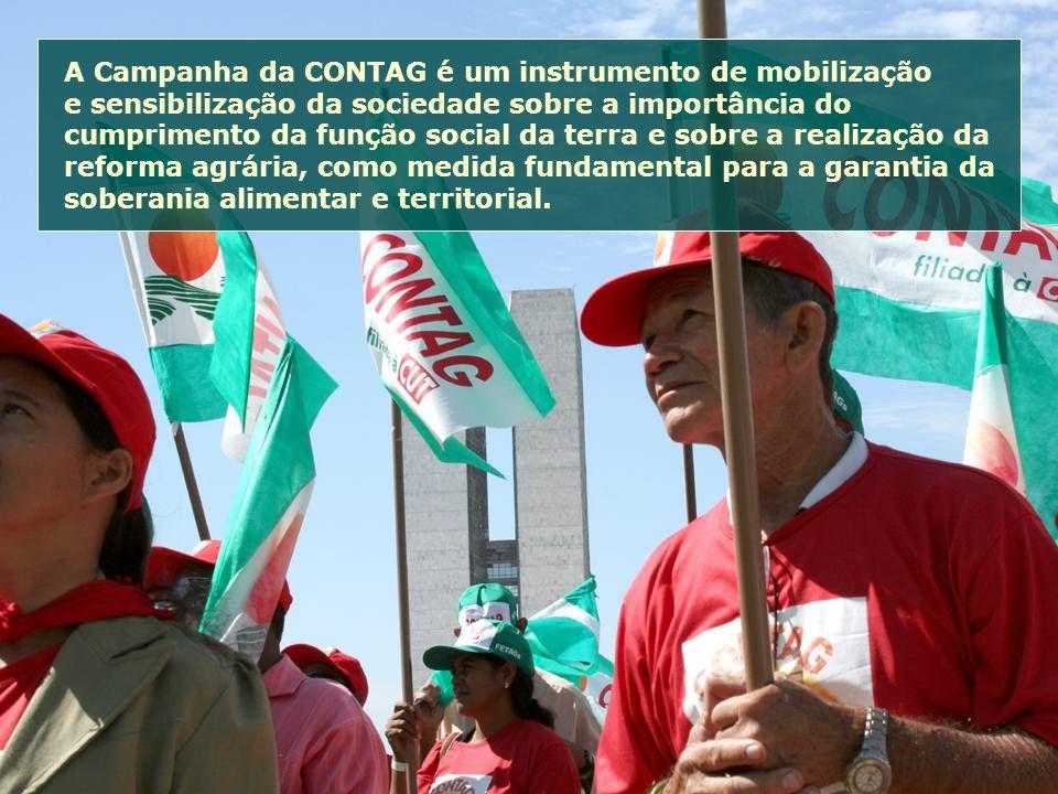 A Campanha da CONTAG é um instrumento de mobilização e sensibilização da sociedade sobre a importância do cumprimento da função social da terra e sobr
