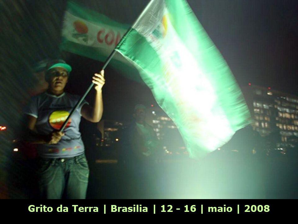 Grito da Terra | Brasilia | 12 - 16 | maio | 2008