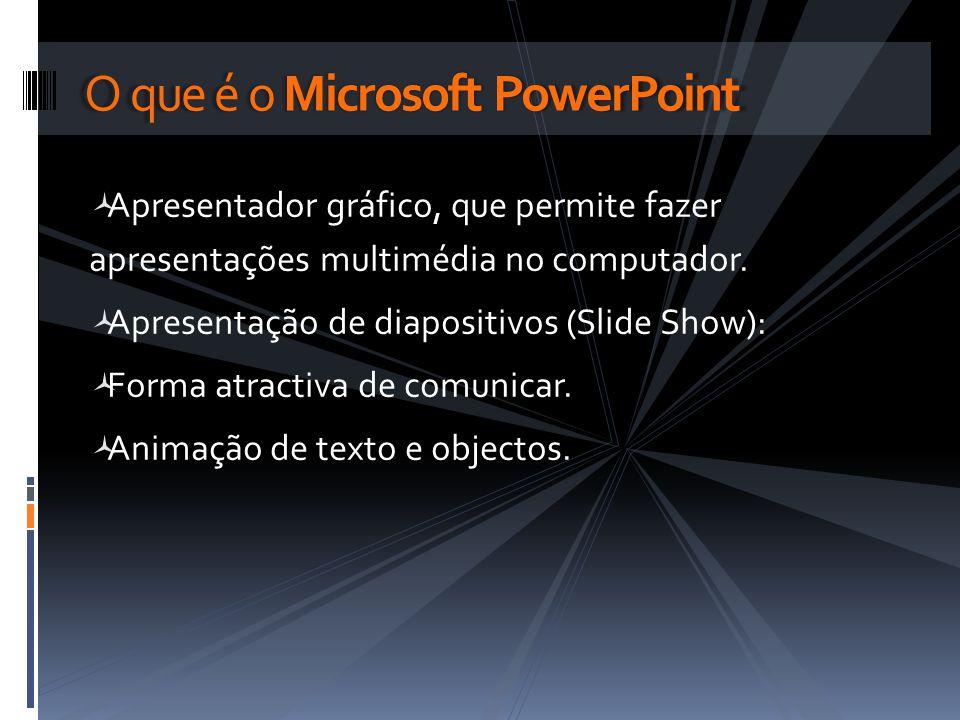 Apresentador gráfico, que permite fazer apresentações multimédia no computador. Apresentação de diapositivos (Slide Show): Forma atractiva de comunica