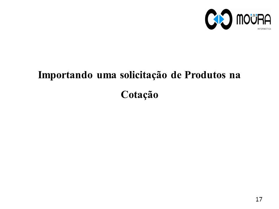 Importando uma solicitação de Produtos na Cotação 17