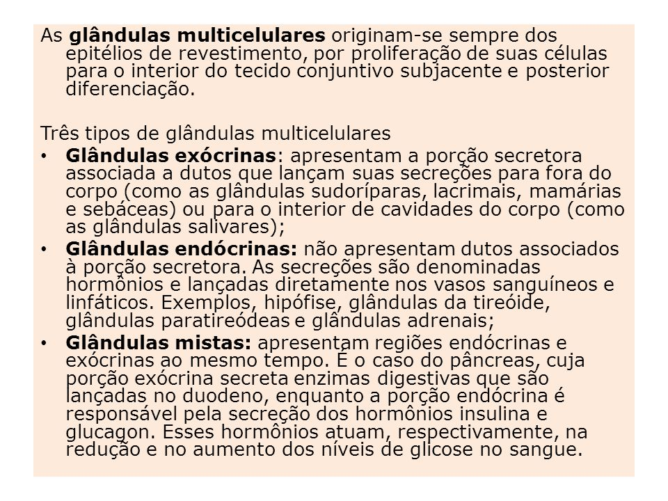 Quanto à função os epitélios podem ser: protetores; sensoriais; ciliados; secretores (glandulares); de absorção.