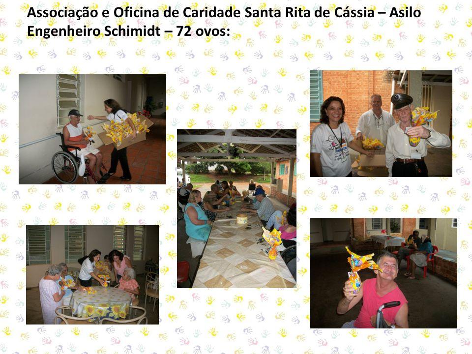 Associação e Oficina de Caridade Santa Rita de Cássia – Asilo Engenheiro Schimidt – 72 ovos: