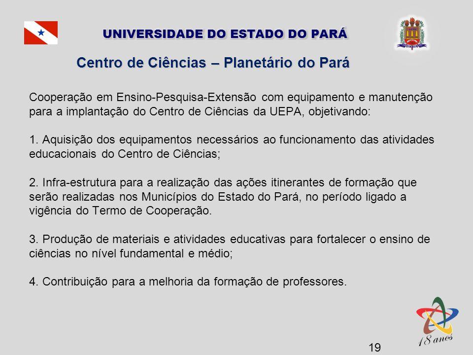 Centro de Ciências – Planetário do Pará Centro de Ciências – Planetário do Pará Cooperação em Ensino-Pesquisa-Extensão com equipamento e manutenção pa