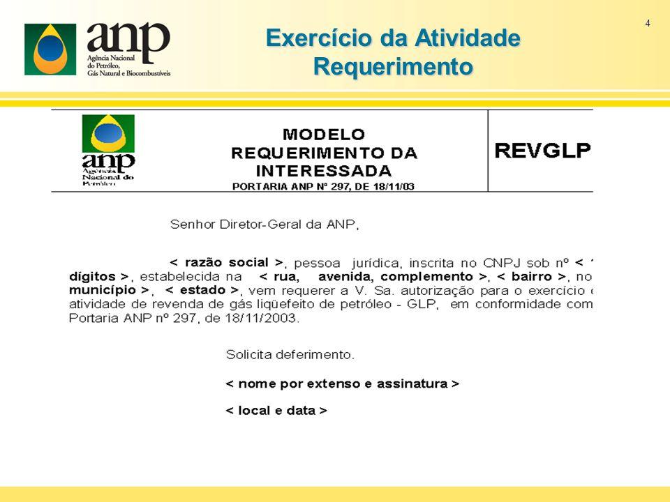 5 Exercício da Atividade Ficha Cadastral 2)Ficha Cadastral para revendedor de GLP Assinatura do responsável legal pela revenda, com reconhecimento de firma.