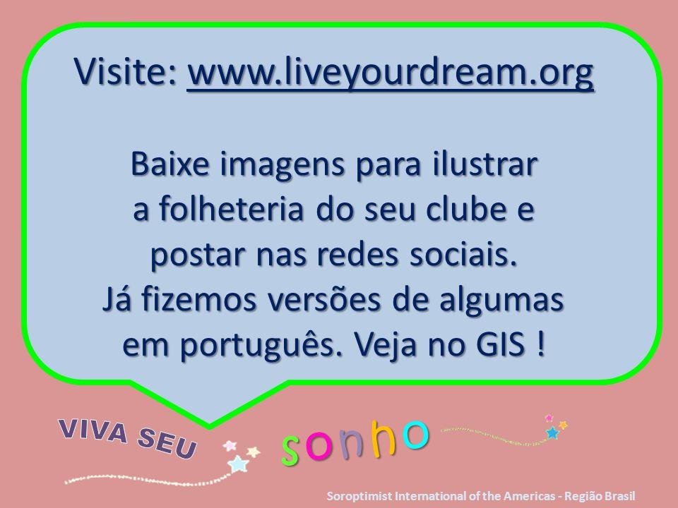 Visite: www.liveyourdream.org Baixe imagens para ilustrar a folheteria do seu clube e postar nas redes sociais. Já fizemos versões de algumas em portu
