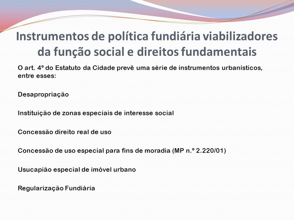 Instrumentos de política fundiária viabilizadores da função social e direitos fundamentais O art.