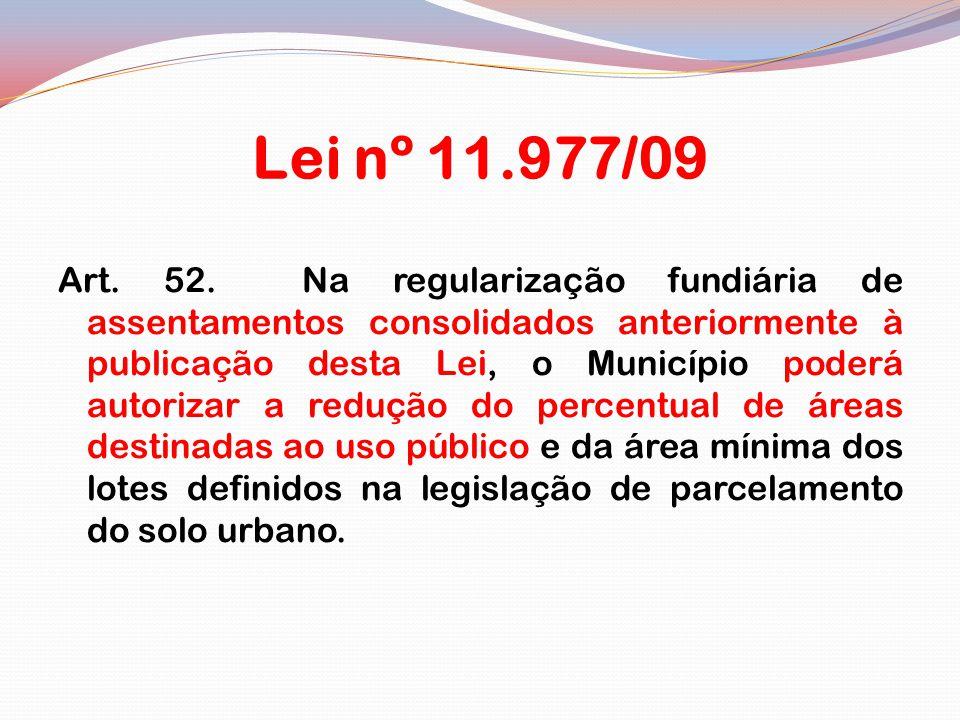Lei nº 11.977/09 Art.52.
