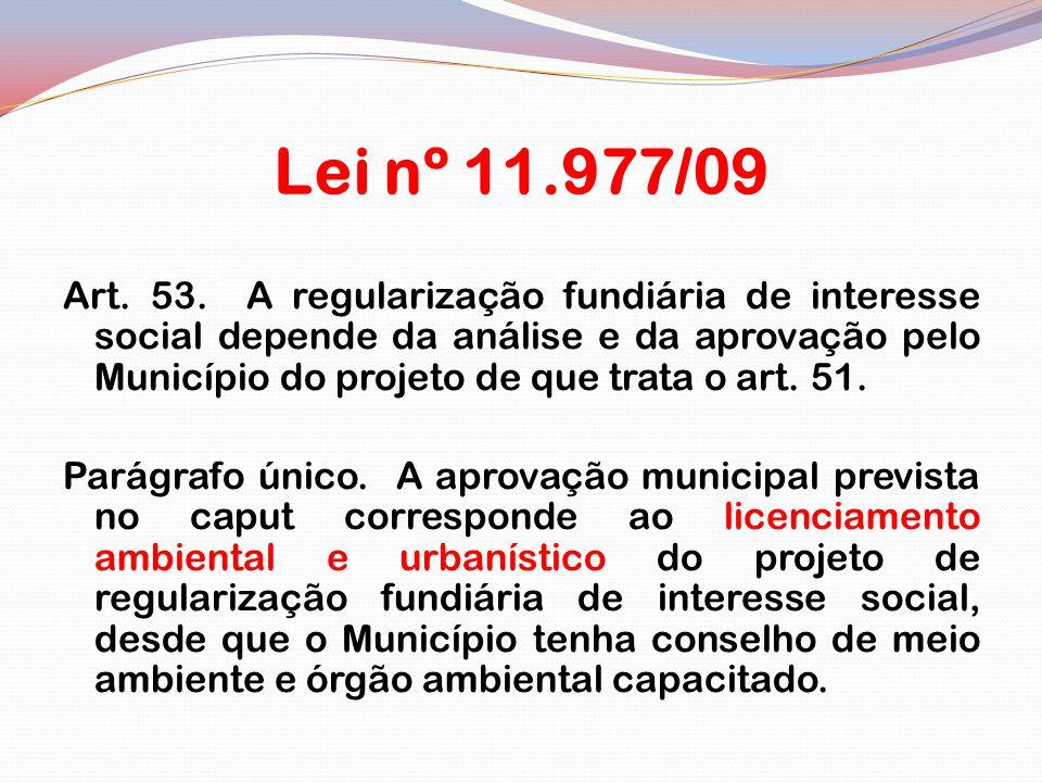 Lei nº 11.977/09 Art.53.
