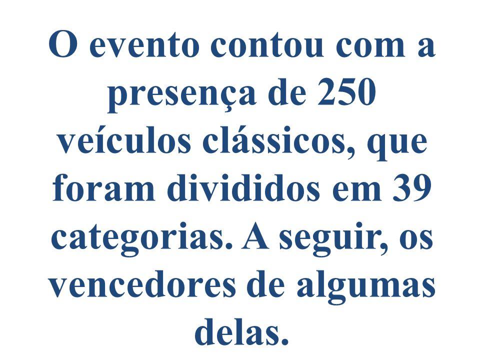 O evento contou com a presença de 250 veículos clássicos, que foram divididos em 39 categorias.