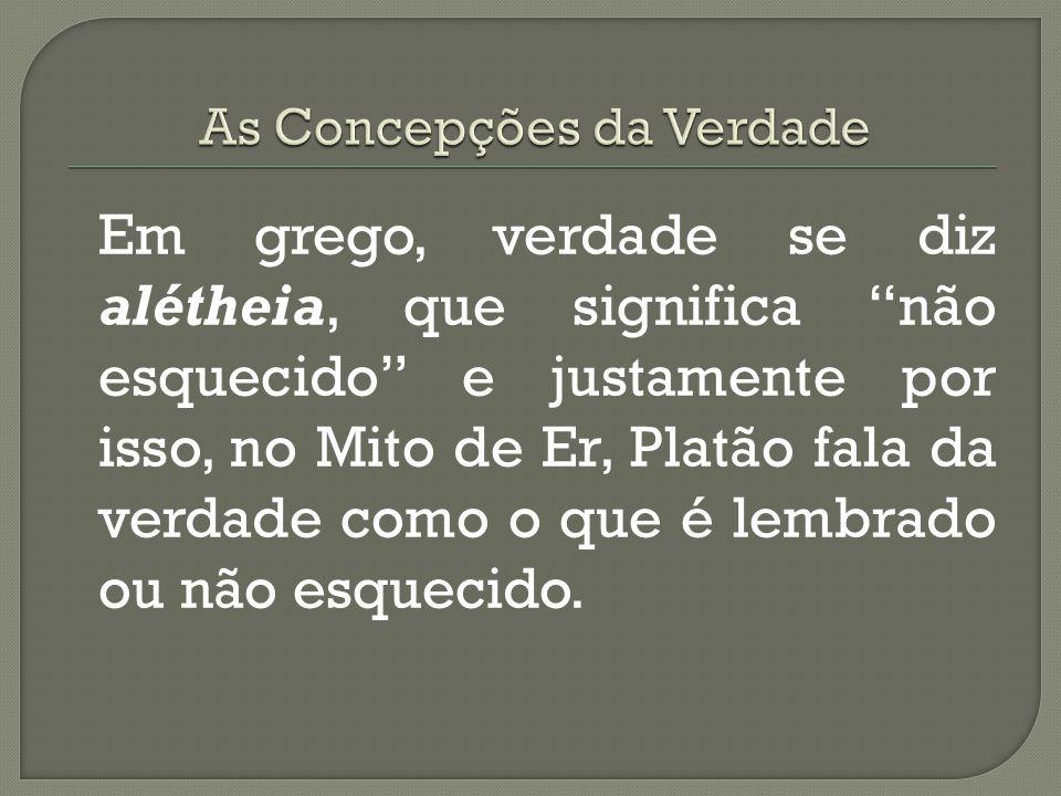 Nossa idéia da verdade foi construída ao longo dos séculos, com base em três concepções diferentes, vindas da língua grega, da latina e da hebraica.
