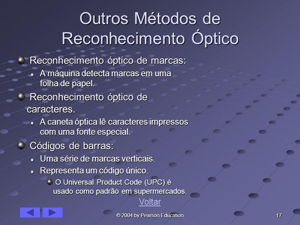17 © 2004 by Pearson Education Outros Métodos de Reconhecimento Óptico Reconhecimento óptico de marcas: Reconhecimento óptico de marcas: A máquina det