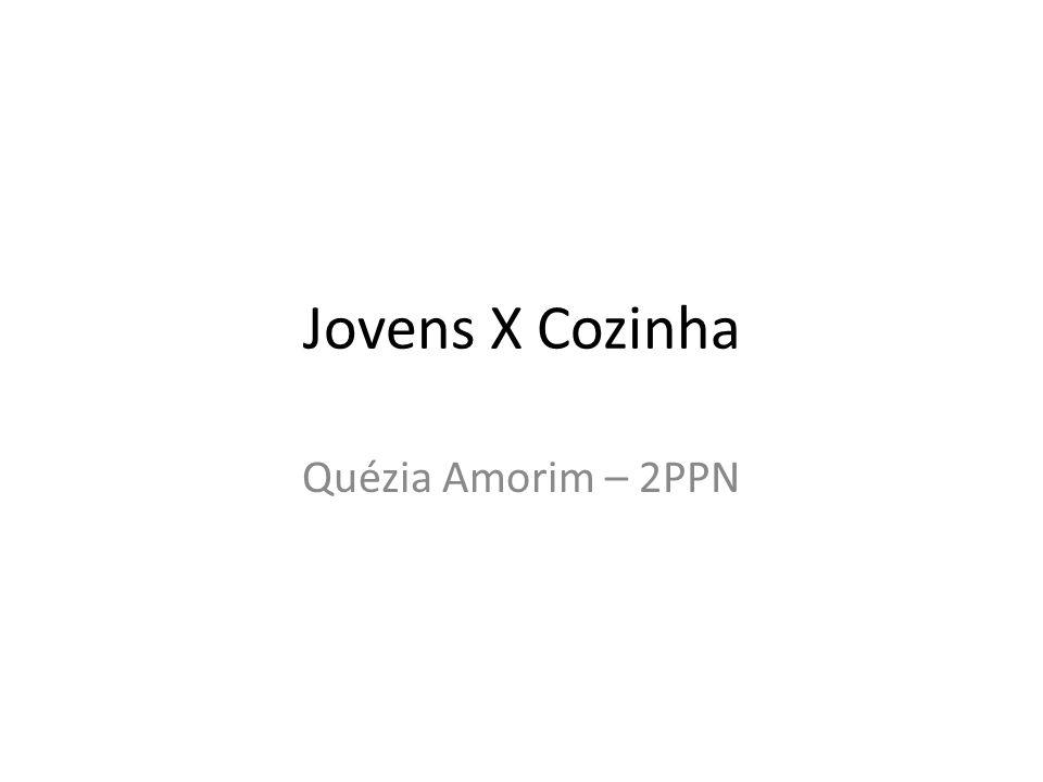 Jovens X Cozinha Quézia Amorim – 2PPN