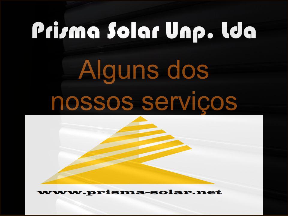 Prisma Solar Unp. Lda Alguns dos nossos serviços realizados