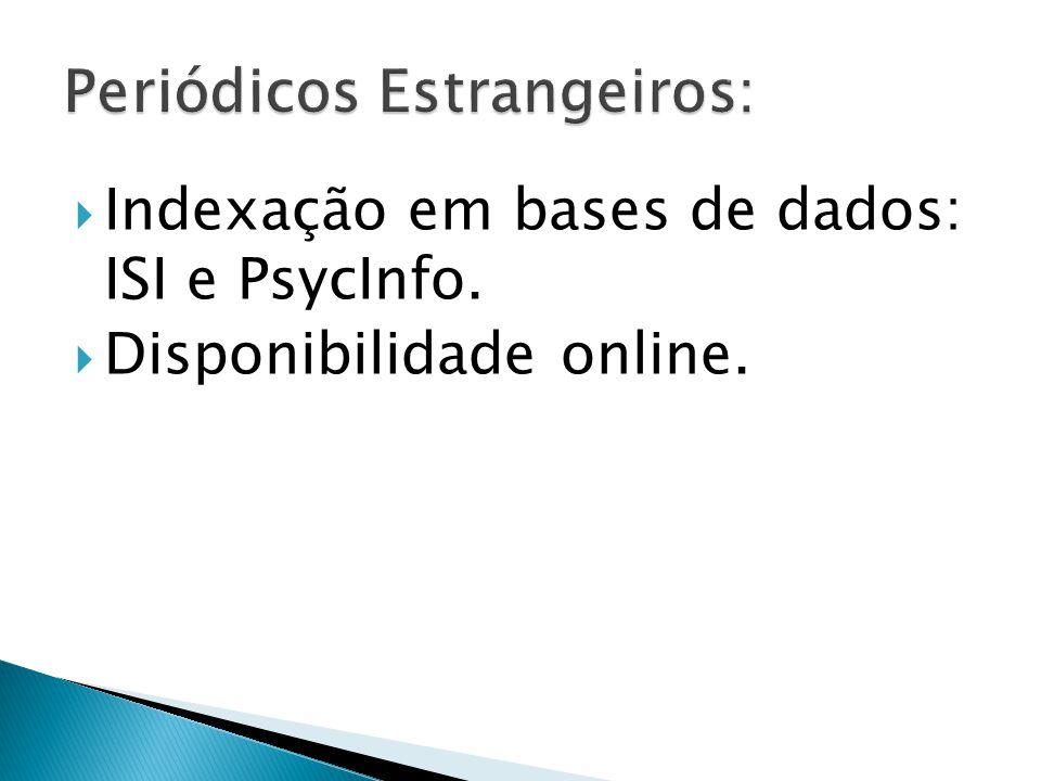 Indexação em bases de dados: ISI e PsycInfo. Disponibilidade online.