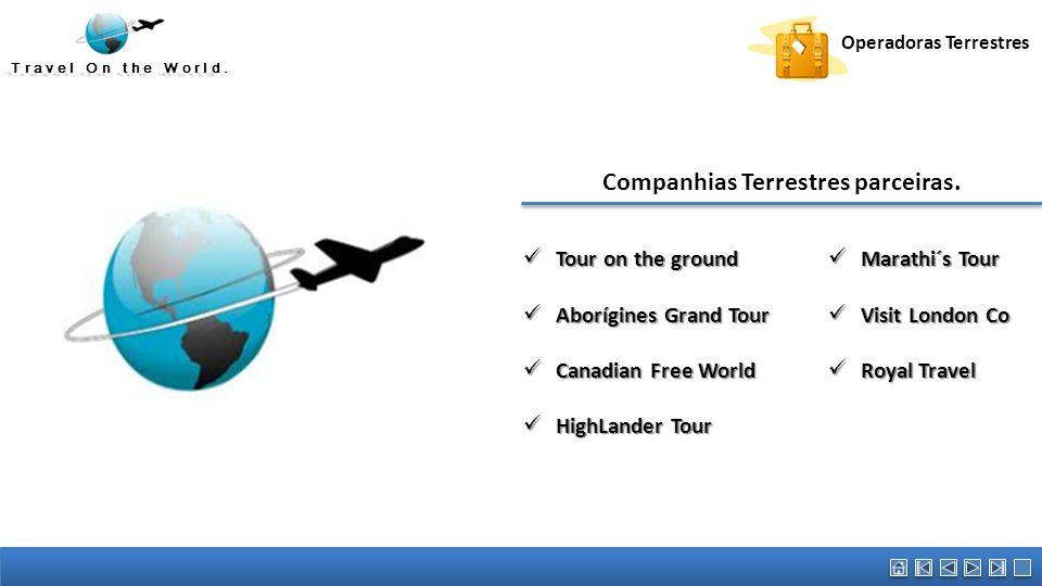 Travel On the World. Companhias Terrestres parceiras. Operadoras Terrestres Tour on the ground Tour on the ground Aborígines Grand Tour Aborígines Gra