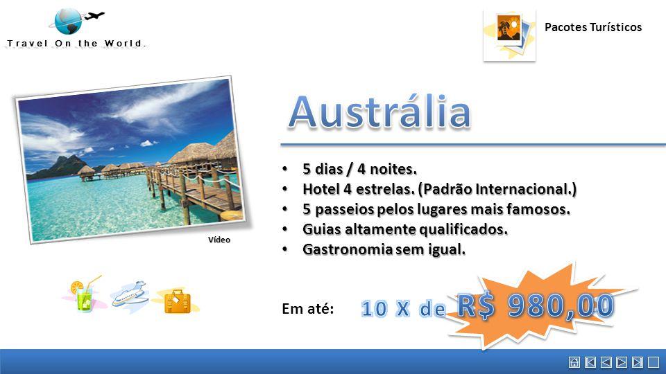 Travel On the World. Pacotes Turísticos 5 dias / 4 noites. 5 dias / 4 noites. Hotel 4 estrelas. (Padrão Internacional.) Hotel 4 estrelas. (Padrão Inte