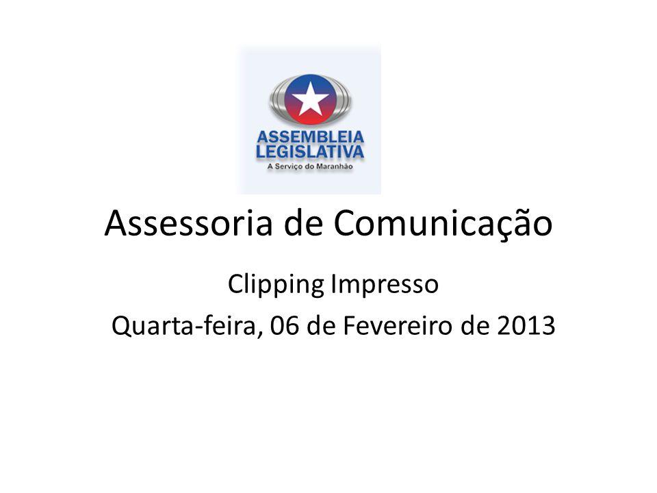 Assessoria de Comunicação Clipping Impresso Quarta-feira, 06 de Fevereiro de 2013