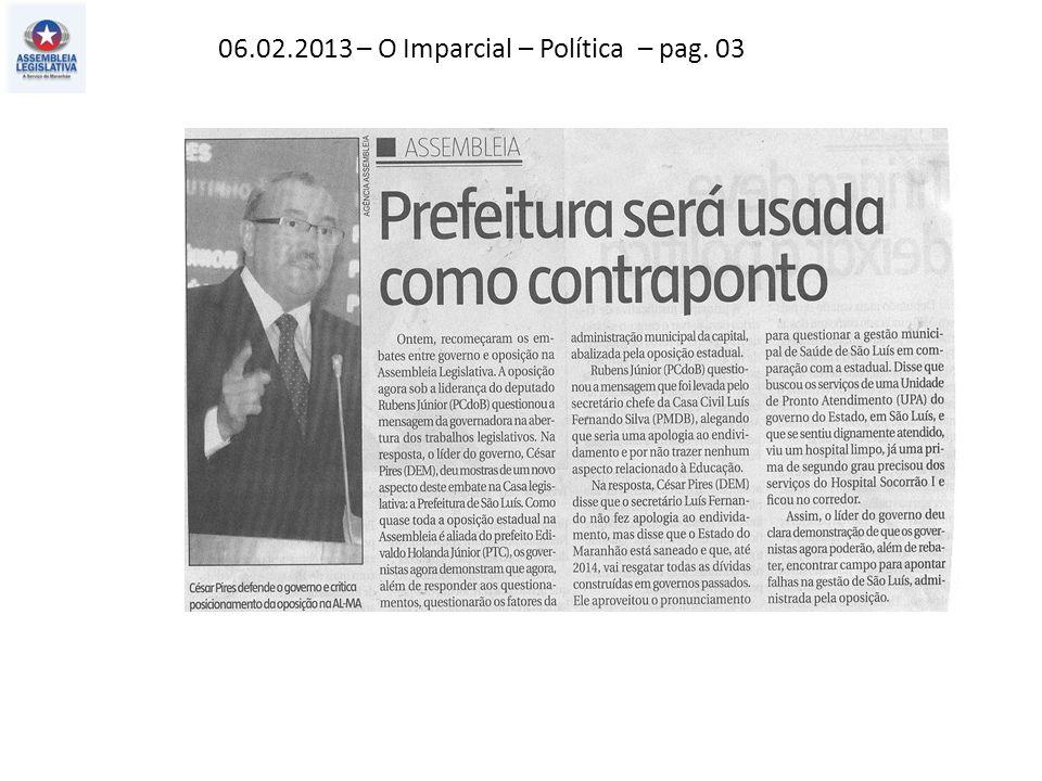 06.02.2013 – O Imparcial – Política – pag. 03