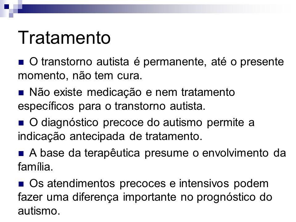 Tratamento O transtorno autista é permanente, até o presente momento, não tem cura. Não existe medicação e nem tratamento específicos para o transtorn