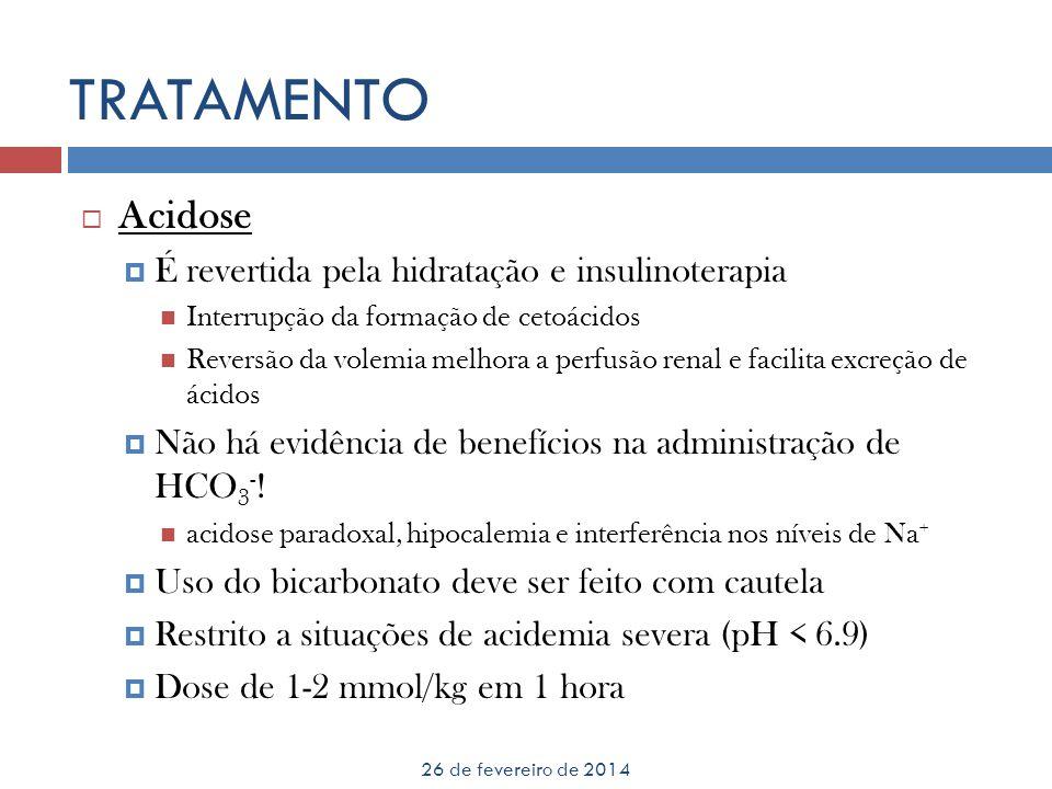 TRATAMENTO 26 de fevereiro de 2014 Acidose É revertida pela hidratação e insulinoterapia Interrupção da formação de cetoácidos Reversão da volemia mel
