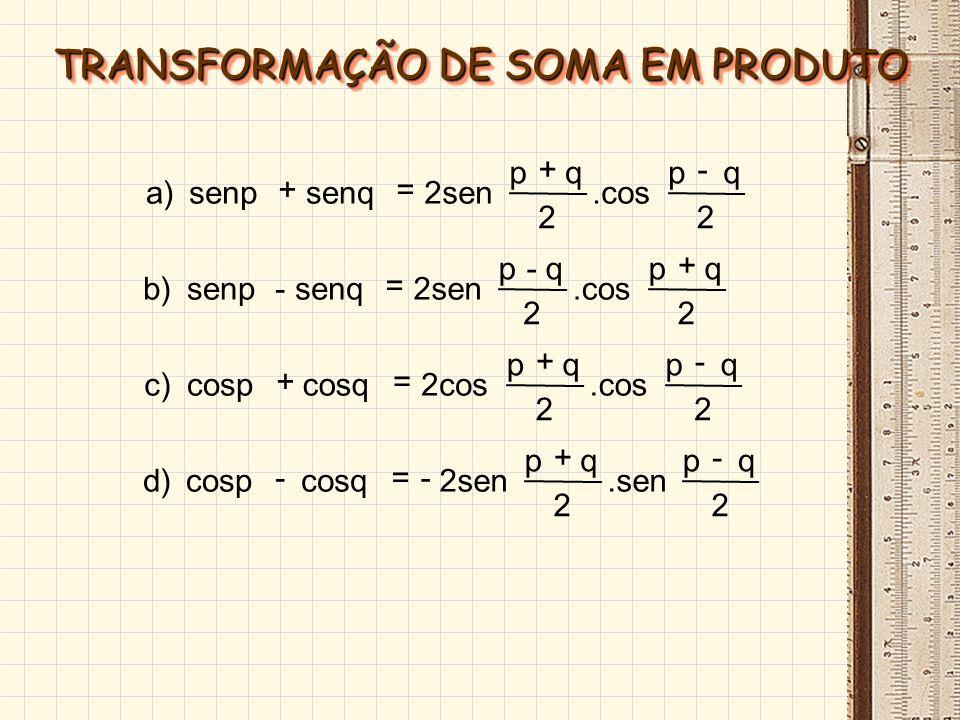 2 cosx1 2 x cos a) + ±= 2 cosx-1 2 x sen b) ±= cosx1 -1 2 x tg c) + ±= ARCOS METADE