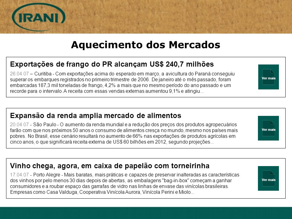 Ver mais Aquecimento dos Mercados Exportações de frango do PR alcançam US$ 240,7 milhões 26.04.07 – Curitiba - Com exportações acima do esperado em ma