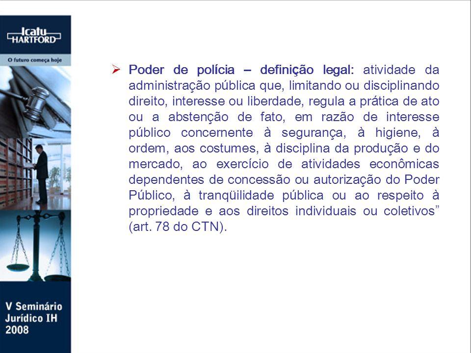Exerc í cio regular do poder de pol í cia: O CTN dispõe que o exerc í cio regular do poder de pol í cia é o fato gerador das taxas (Lei 5.172, de 1996, art.