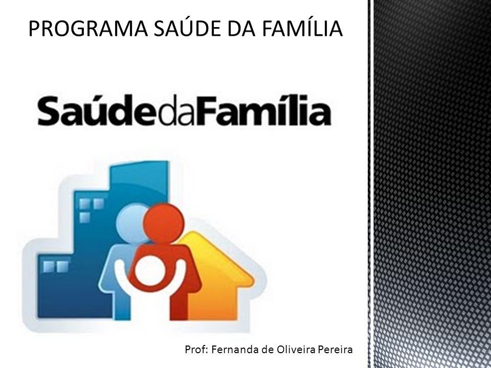 O projeto criado no Brasil pelo Ministério da Saúde em 1994, intitulado Programa da Saúde da Família (PSF), tem como principal propósito reorganizar a prática da atenção à saúde em novas bases e substituir o modelo tradicional, que se configurava.